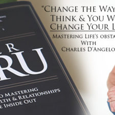 Change the Way You Think and You Will Change Your Life: The Incredible Story of Charles D'Angelo